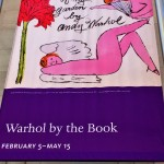 Book jackets, kiddie books, starving artists, oh my! A visit to the Warhol exhibit at the Morgan Library in New York City. Photo credit: M. Ciavardini