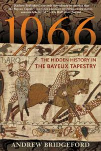 Lawyer and writer Andrew Bridgeford helps the mystery of the Bayeux Tapestry unfold in his well-researched book, 1066: The Hidden History of the Bayeux Tapestry. Photo: Macmillan