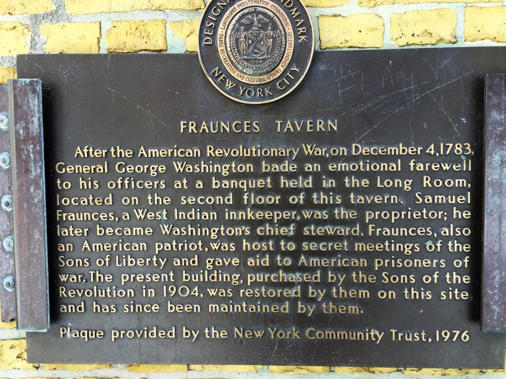 General George Washington addressed his officers at nearby Fraunces Tavern, which is still a working restaurant as well as a museum.
