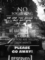 "Seen on the Jonathan Archer house in Salem, Mass.: The best 'no soliciting' sign ever. It reads: ""No soliciting; we are too broke to buy anything; we already know who we are voting for, we have found Jesus, seriously, unless you are selling thin mints, please go away!"" Photo credit: M. Ciavardini"